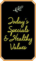 Today's Specials and Healthy Values